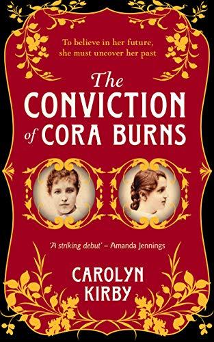 CONVICTION OF CORA BURNS - Carolyn Kirby