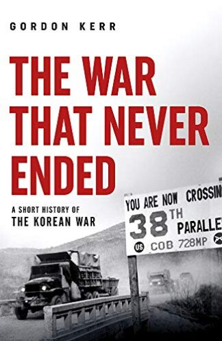 WAR THAT NEVER ENDED | A SHORT HISTORY OF THE KOREAN WAR