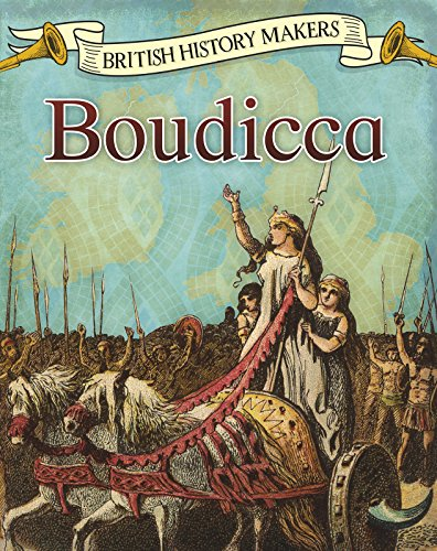 BRITISH HISTORY MAKERS   BOUDICA