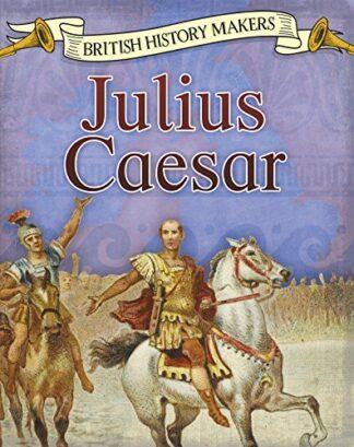 BRITISH HISTORY MAKERS | JULIUS CAESAR