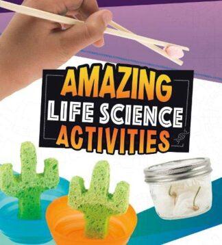 AMAZING LIFE SCIENCE ACTIVITIES