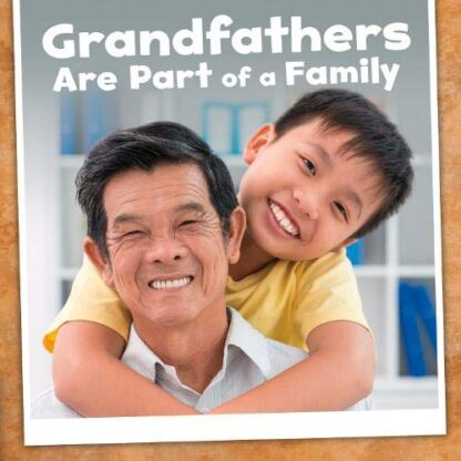 GRANDFATHERS ARE PART OF A FAMILY