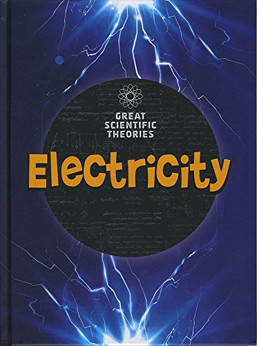 GREAT SCIENTIFIC THEORIES | ELECTRICITY