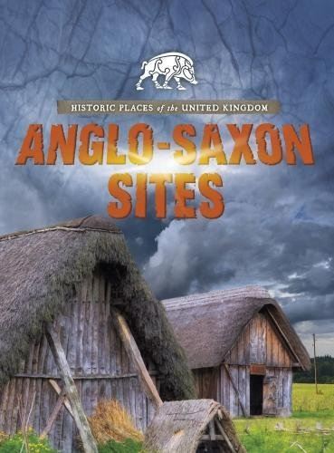 HISTORIC PLACES OF THE UNITED KINGDOM | ANGLO-SAXON SITES