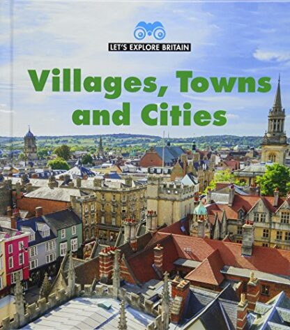 LET'S EXPLORE BRITAIN | VILLAGES, TOWNS AND CITIES