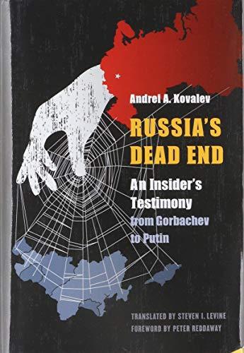 RUSSIA'S DEAD END | A KREMLIN INSIDER'S TESTIMONY FROM GORBACHEV TO PUTIN