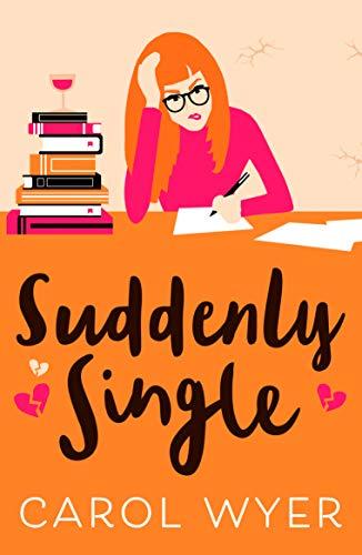 SUDDENLY SINGLE - Carol Wyer