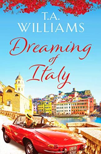 DREAMING OF ITALY - T.A. Williams