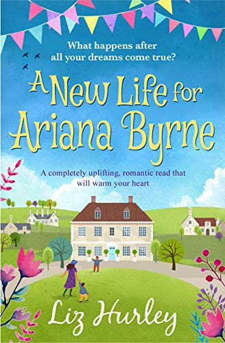 A NEW LIFE FOR ARIANA BYRNE - Liz Hurley