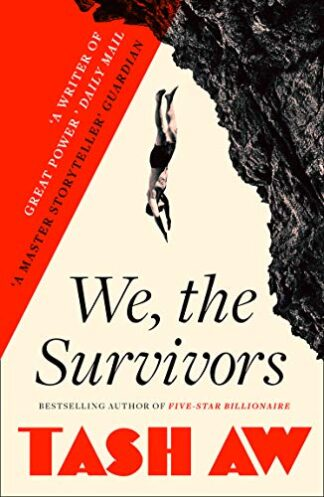 WE, THE SURVIVORS - Tash Aw