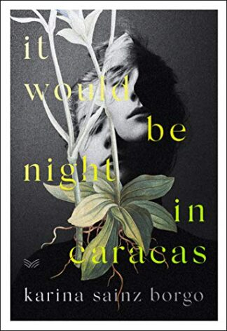 IT WOULD BE NIGHT IN CARACAS - Karina Sainz Borgo