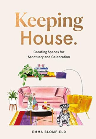 KEEPING HOUSE. | CREATING SPACES FOR SANCTUARY AND CELEBRATION