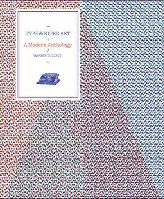 TYPEWRITER ART   A MODERN ANTHOLOGY