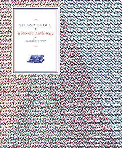 TYPEWRITER ART | A MODERN ANTHOLOGY