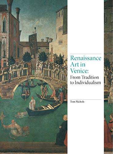 RENAISSANCE ART IN VENICE | FROM TRADITION TO INDIVIDUALISM