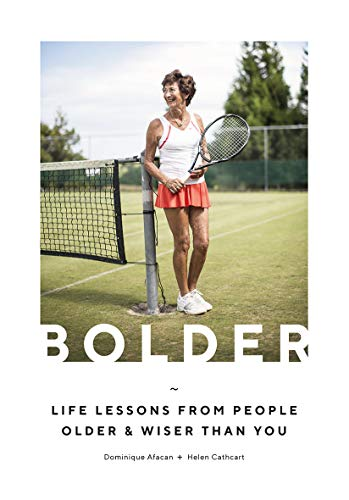 BOLDER | LIFE LESSONS FROM PEOPLE OLDER & WISER THAN YOU