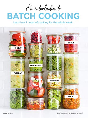 AN INTRODUCTION TO | BATCH COOKING
