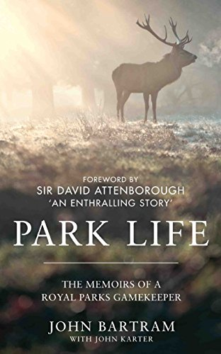 PARK LIFE | THE MEMOIRS OF A ROYAL PARKS GAMEKEEPER