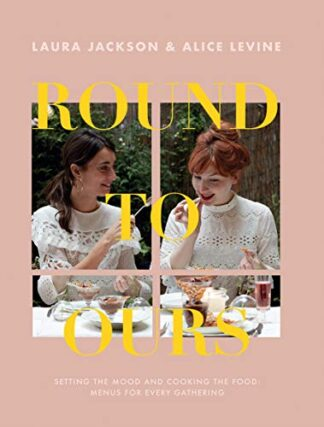ROUND TO OURS | SETTING THE MOOD AND COOKING THE FOOD | MENUS FOR EVERY GATHERING