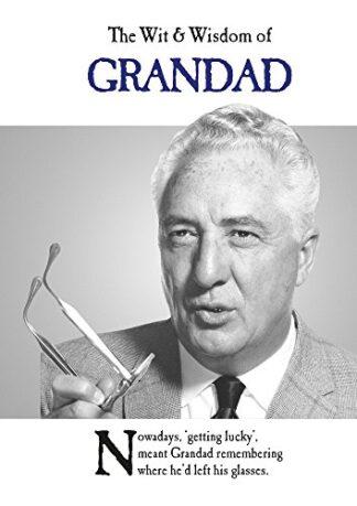 WIT & WISDOM OF GRANDAD