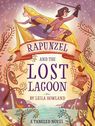 RAPUNZEL AND THE LOST LAGOON | A TANGLED NOVEL
