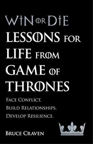WIN OR DIE | LESSONS FOR LIFE FROM GAME OF THRONES
