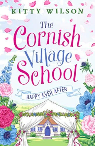 CORNISH VILLAGE SCHOOL | HAPPY EVER AFTER - Kitty Wilson