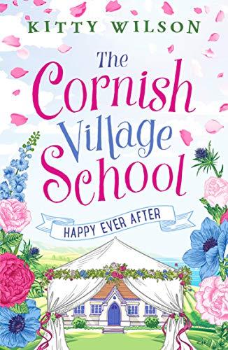 CORNISH VILLAGE SCHOOL   HAPPY EVER AFTER - Kitty Wilson